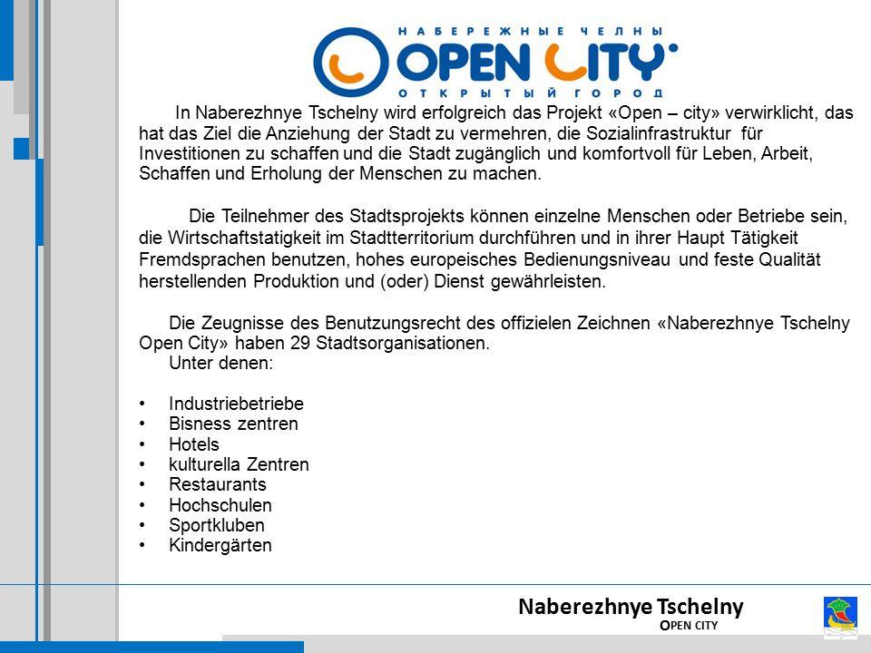 In Naberezhnye Tschelny wird erfolgreich das Projekt «Open – city» verwirklicht, das hat das Ziel die Anziehung der Stadt zu vermehren, die Sozialinfrastruktur für Investitionen zu schaffen und die Stadt zugänglich und komfortvoll für Leben, Arbeit, Schaffen und Erholung der Menschen zu machen.