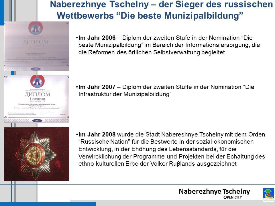 """Naberezhnye Tschelny – der Sieger des russischen Wettbewerbs """"Die beste Munizipalbildung"""" Naberezhnye Tschelny O PEN CITY Im Jahr 2006 – Diplom der zw"""
