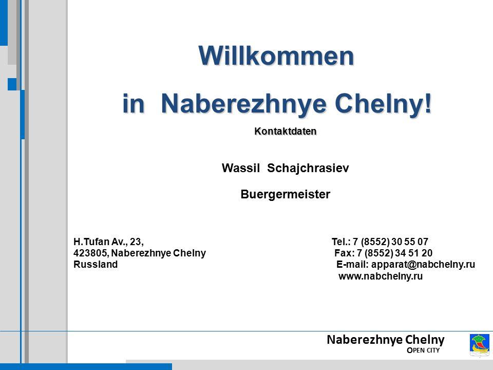Naberezhnye Chelny O PEN CITY Willkommen in Naberezhnye Chelny! Kontaktdaten Wassil Schajchrasiev Buergermeister H.Tufan Av., 23, Tel.: 7 (8552) 30 55