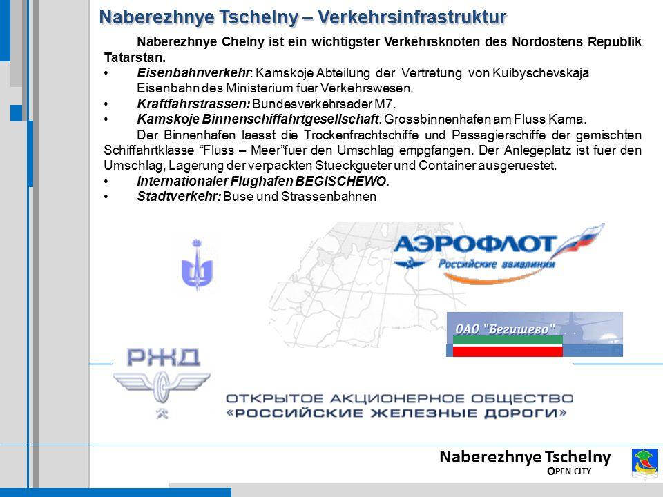 Naberezhnye Tschelny O PEN CITY Naberezhnye Tschelny – Verkehrsinfrastruktur Naberezhnye Chelny ist ein wichtigster Verkehrsknoten des Nordostens Repu