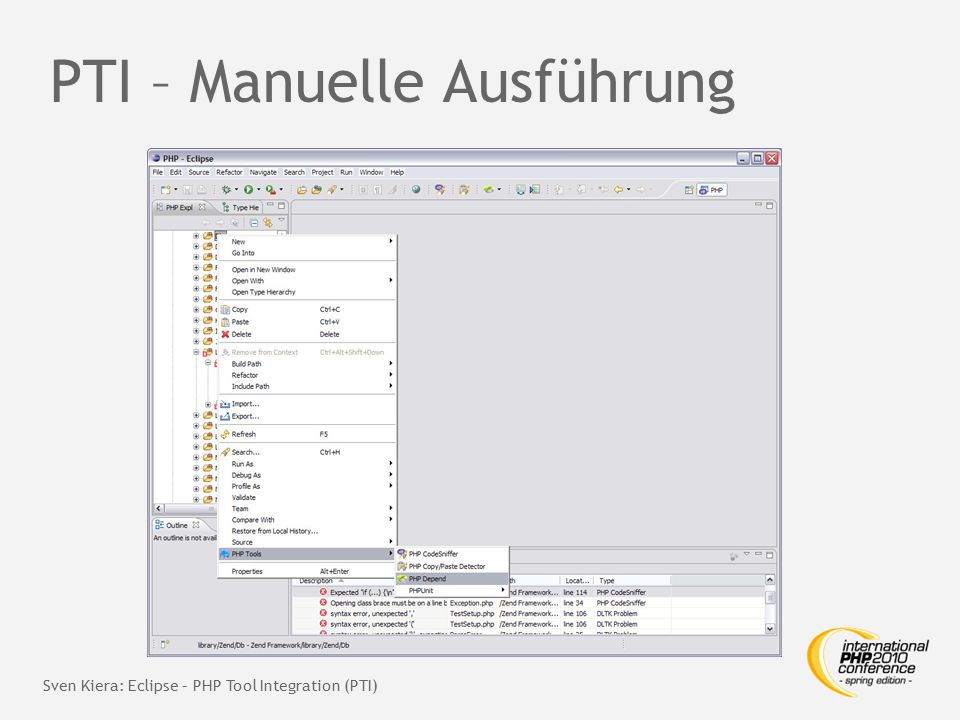 PTI – Manuelle Ausführung Sven Kiera: Eclipse – PHP Tool Integration (PTI)