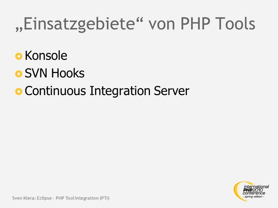 PTI - Konfiguration Sven Kiera: Eclipse – PHP Tool Integration (PTI)