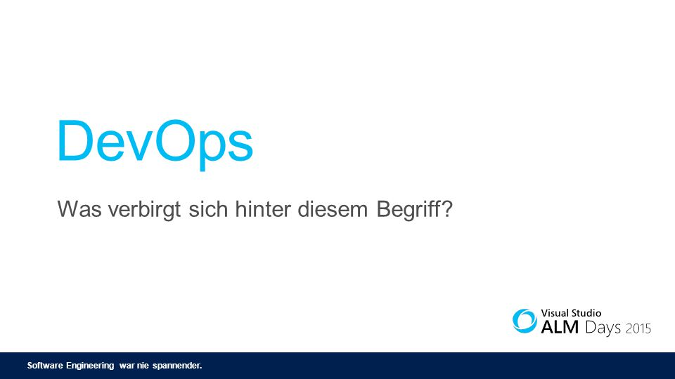 Software Engineering war nie spannender. DevOps = 10 Releases pro Tag