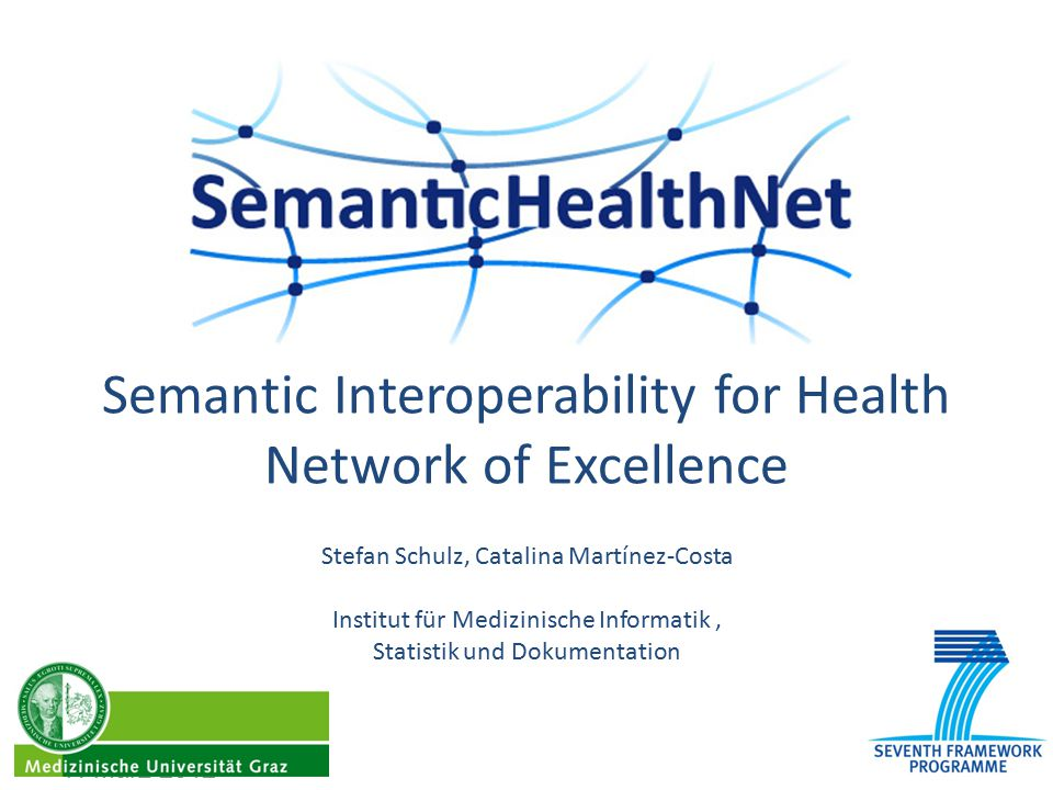 SemanticHealthNet SemanticHealthNet will develop a scalable and sustainable pan-European organisational and governance process for the semantic interoperability of clinical and biomedical knowledge, to help ensure that EHR systems are optimised for patient care, public health and clinical research across healthcare systems and institutions.
