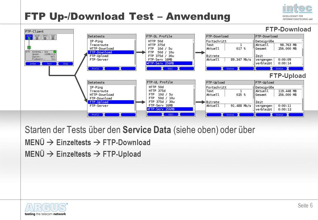 FTP Up-/Download Test – Anwendung Starten der Tests über den Service Data (siehe oben) oder über MENÜ  Einzeltests  FTP-Download MENÜ  Einzeltests  FTP-Upload Seite 6 FTP-Download FTP-Upload