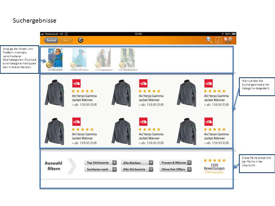 Suchergebnisse Anzeige der Anzahl von Treffern innerhalb verschiedener Oberkategorien. Druck auf eine Kategorie manipuliert den mittleren Bereich. Hie