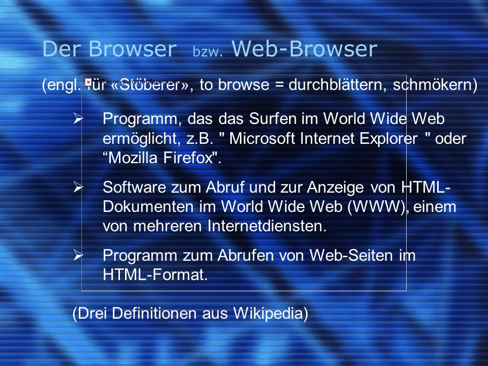 Der Browser bzw. Web-Browser (engl.