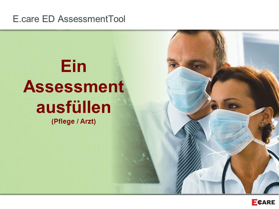 Ein Assessment ausfüllen (Pflege / Arzt) E.care ED AssessmentTool
