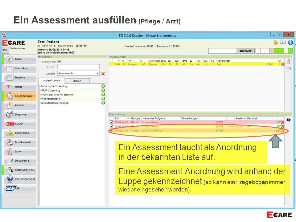 Ein Assessment ausfüllen (Pflege / Arzt) Ein Assessment taucht als Anordnung in der bekannten Liste auf. Eine Assessment-Anordnung wird anhand der Lup