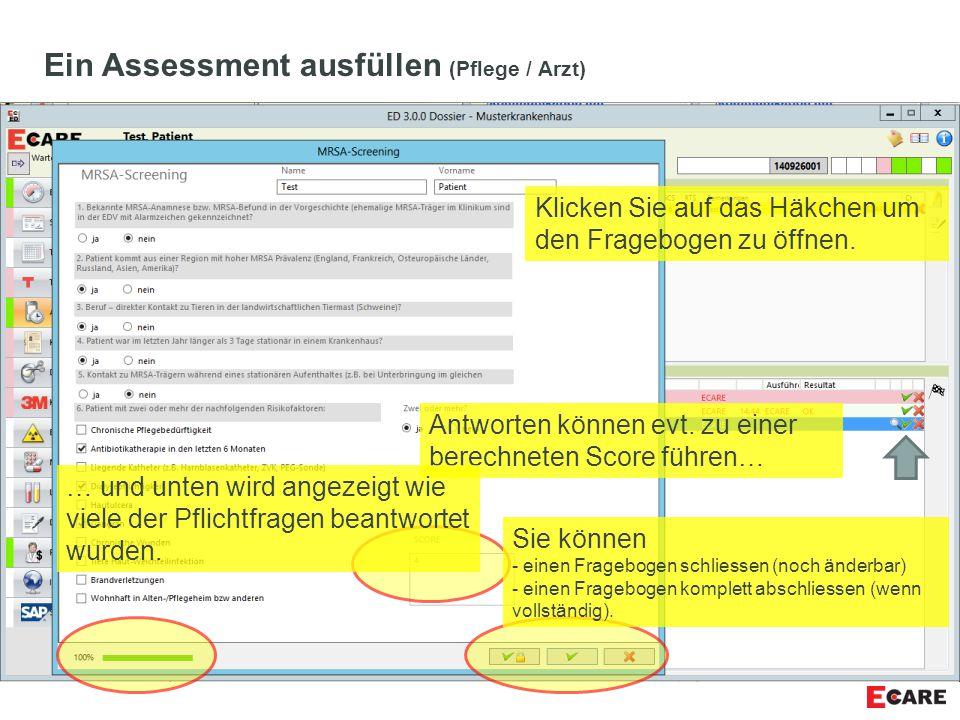 Ein Assessment ausfüllen (Pflege / Arzt) Klicken Sie auf das Häkchen um den Fragebogen zu öffnen. Antworten können evt. zu einer berechneten Score füh
