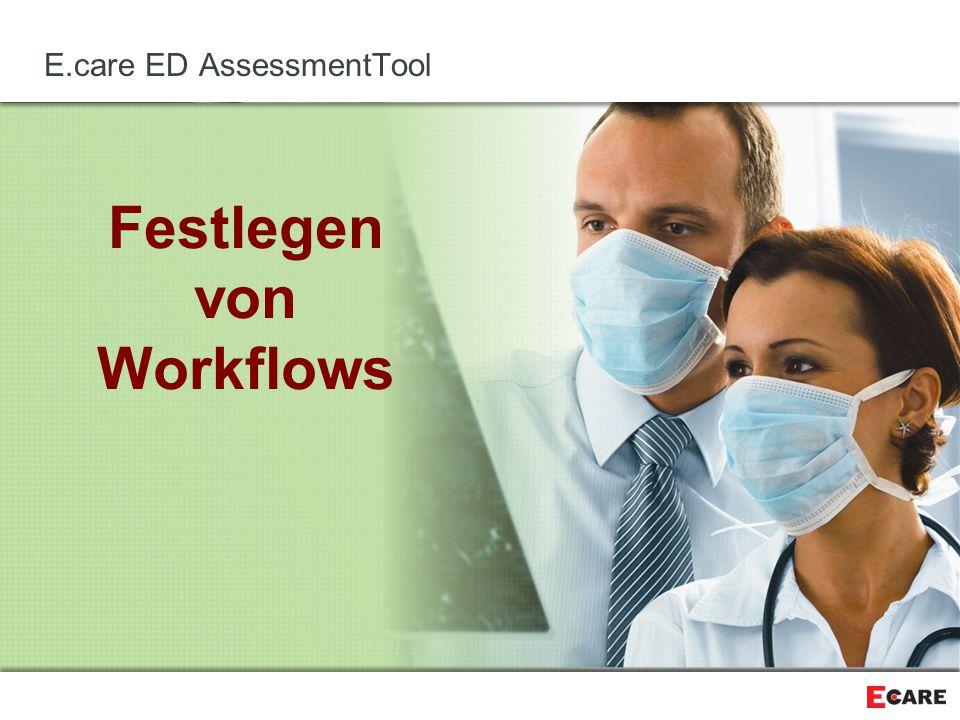Festlegen von Workflows E.care ED AssessmentTool