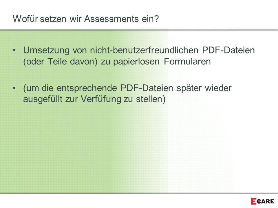 Wofür setzen wir Assessments ein? Umsetzung von nicht-benutzerfreundlichen PDF-Dateien (oder Teile davon) zu papierlosen Formularen (um die entspreche