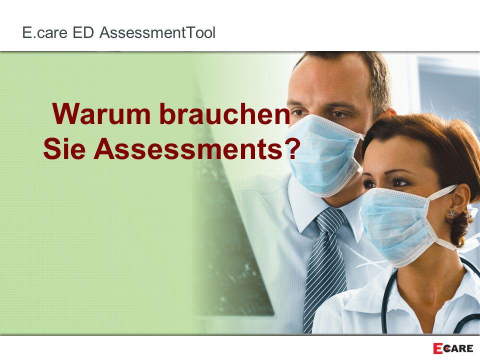 Warum brauchen Sie Assessments? E.care ED AssessmentTool