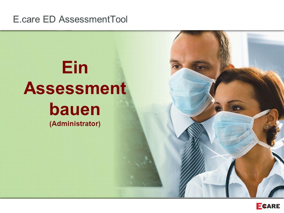E.care ED AssessmentTool Ein Assessment bauen (Administrator)