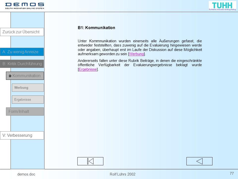 demos.doc Rolf Lührs 2002 77 B1: Kommunikation Unter Kommnunikation wurden einerseits alle Äußerungen gefasst, die entweder feststellten, dass zuwenig