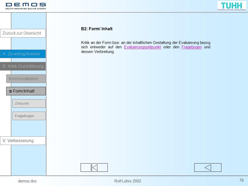 demos.doc Rolf Lührs 2002 78 B2: Form/ Inhalt Kritik an der Form bzw. an der inhaltlichen Gestaltung der Evaluierung bezog sich entweder auf den Evalu