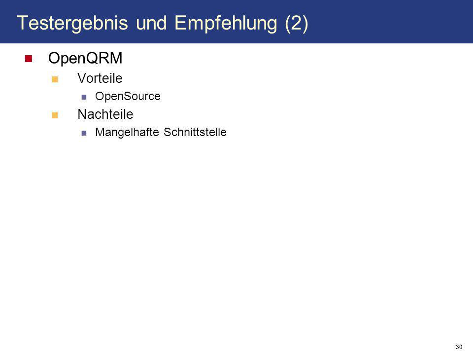 30 Testergebnis und Empfehlung (2) OpenQRM Vorteile OpenSource Nachteile Mangelhafte Schnittstelle