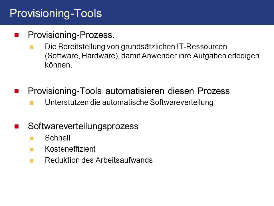 Provisioning-Tools Provisioning-Prozess. Die Bereitstellung von grundsätzlichen IT-Ressourcen (Software, Hardware), damit Anwender ihre Aufgaben erled
