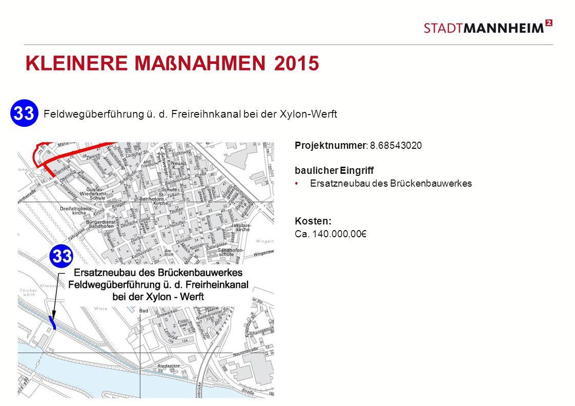 11 33 KLEINERE MAßNAHMEN 2015 Feldwegüberführung ü.