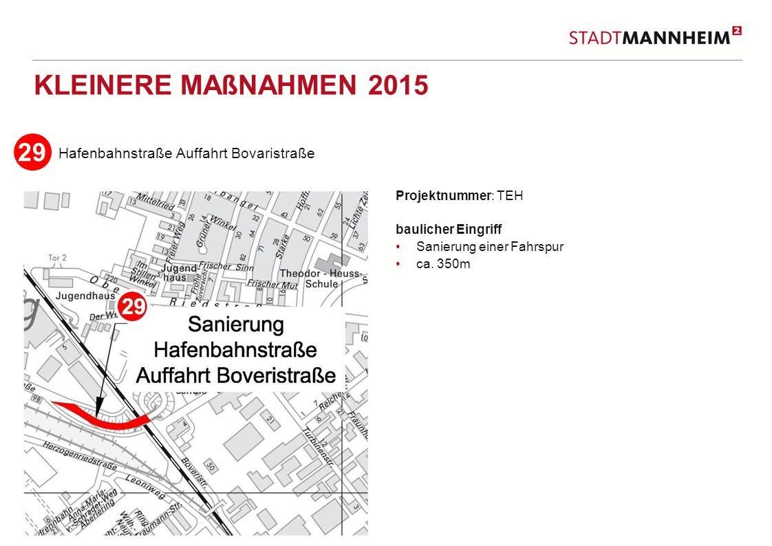 7 2 KLEINERE MAßNAHMEN 2015 Hafenbahnstraße Auffahrt Bovaristraße Projektnummer: TEH baulicher Eingriff Sanierung einer Fahrspur ca.