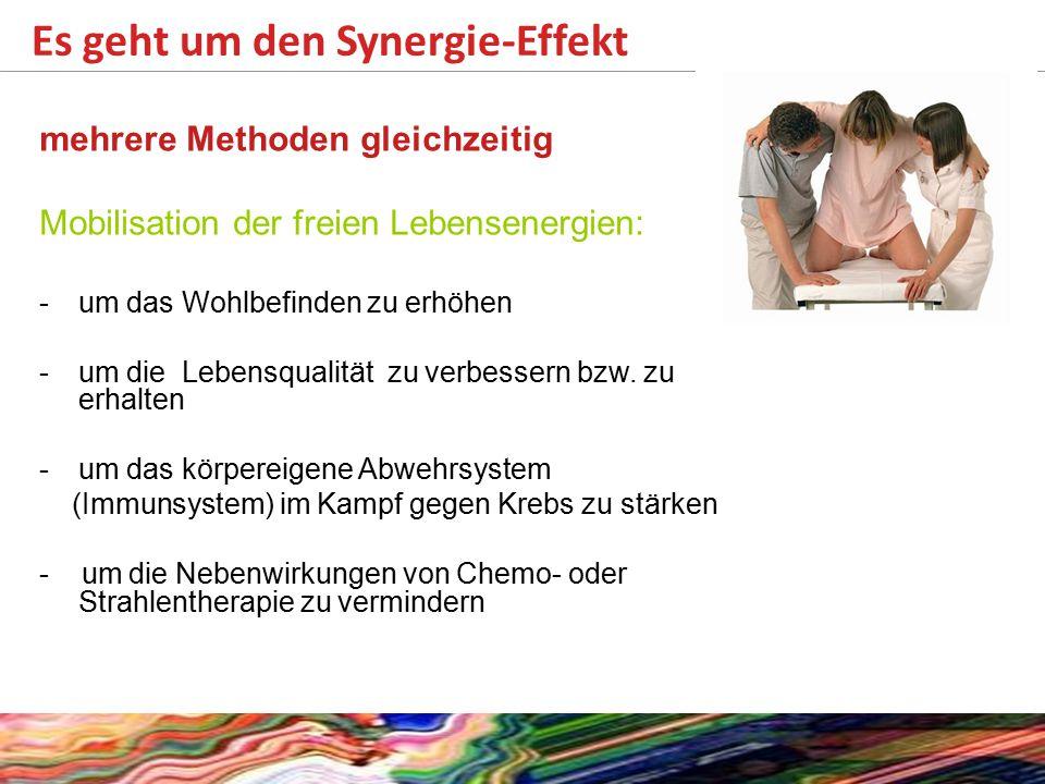 Es geht um den Synergie-Effekt mehrere Methoden gleichzeitig Mobilisation der freien Lebensenergien: -um das Wohlbefinden zu erhöhen -um die Lebensqualität zu verbessern bzw.