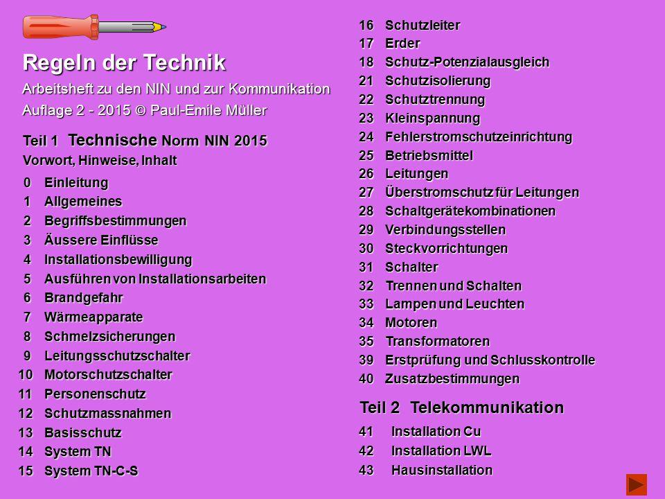 Regeln der Technik Arbeitsheft zu den NIN und zur Kommunikation Auflage 2 - 2015 © Paul-Emile Müller 10Motorschutzschalter 10Motorschutzschalter 11Per