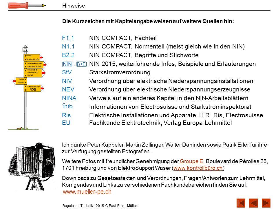 Regeln der Technik - 2015 © Paul-Emile Müller Hinweise Die Kurzzeichen mit Kapitelangabe weisen auf weitere Quellen hin: Ich danke Peter Kappeler, Mar