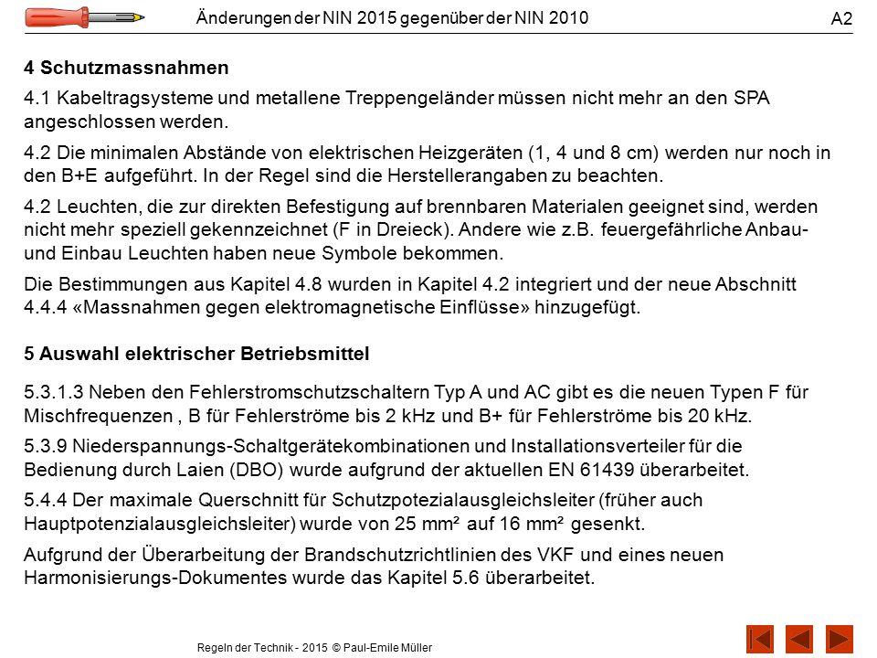 Regeln der Technik - 2015 © Paul-Emile Müller Änderungen der NIN 2015 gegenüber der NIN 2010 4 Schutzmassnahmen 4.1 Kabeltragsysteme und metallene Tre