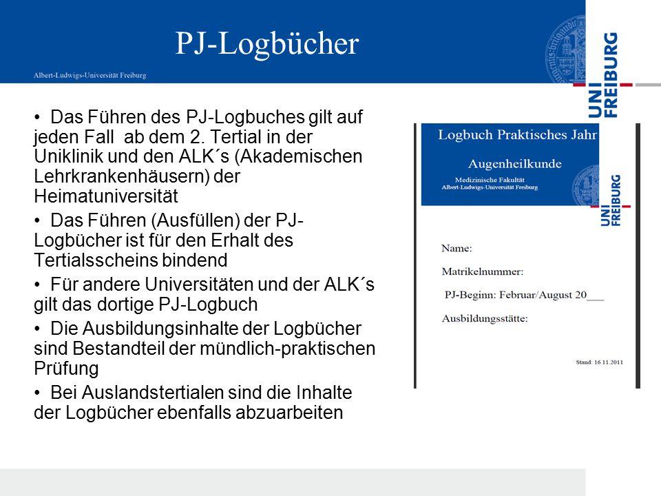 PJ-Logbücher Das Führen des PJ-Logbuches gilt auf jeden Fall ab dem 2. Tertial in der Uniklinik und den ALK´s (Akademischen Lehrkrankenhäusern) der He