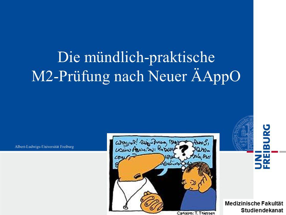Die mündlich-praktische M2-Prüfung nach Neuer ÄAppO Medizinische Fakultät Studiendekanat