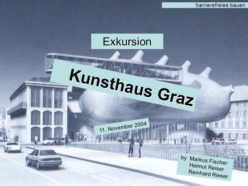 barrierefreies bauenExkursion Kunsthaus Graz 11.