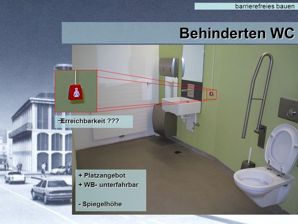 Behinderten WC barrierefreies bauenTürbreite  Keine Schwelle  Drehbereich  Kontrast = Sicherheit  Leicht zu Finden