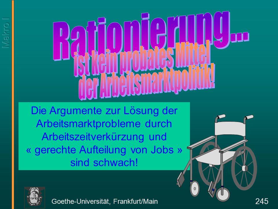 Goethe-Universität, Frankfurt/Main 245 Die Argumente zur Lösung der Arbeitsmarktprobleme durch Arbeitszeitverkürzung und « gerechte Aufteilung von Job