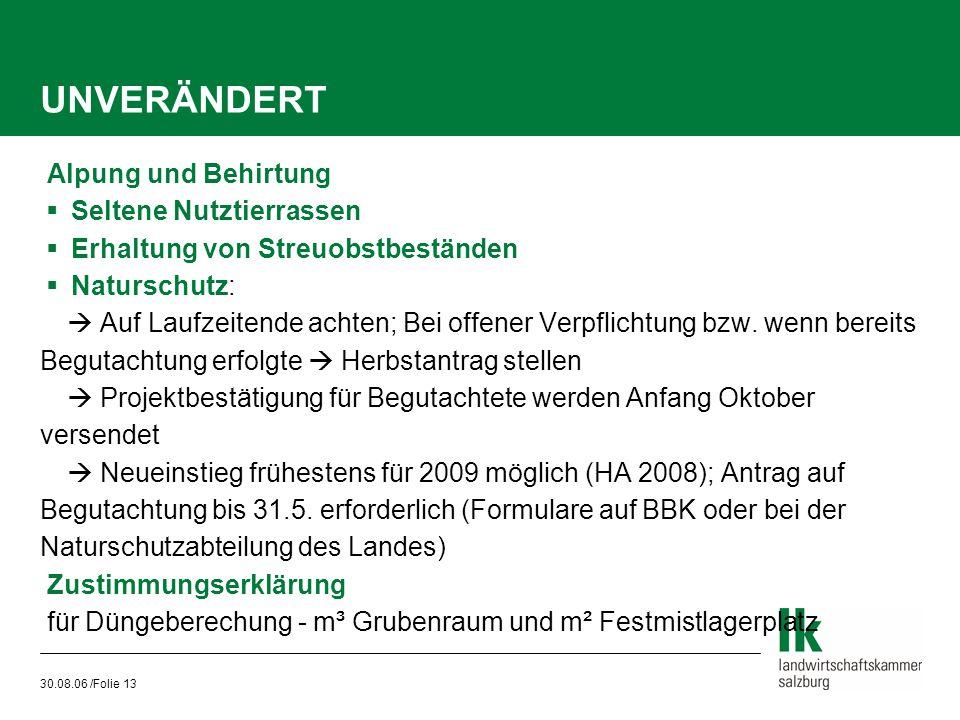 30.08.06 /Folie 13 UNVERÄNDERT  Alpung und Behirtung  Seltene Nutztierrassen  Erhaltung von Streuobstbeständen  Naturschutz:   Auf Laufzeitende