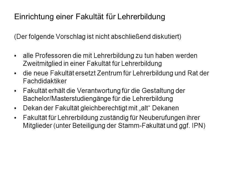Einrichtung einer Fakultät für Lehrerbildung (Der folgende Vorschlag ist nicht abschließend diskutiert) alle Professoren die mit Lehrerbildung zu tun