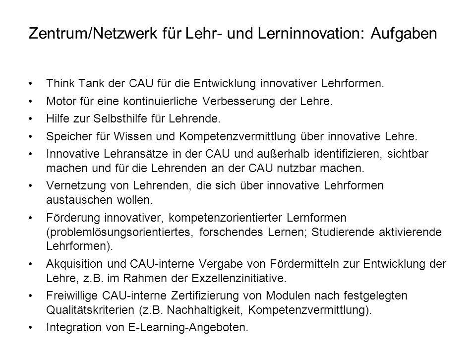 Zentrum/Netzwerk für Lehr- und Lerninnovation: Aufgaben Think Tank der CAU für die Entwicklung innovativer Lehrformen. Motor für eine kontinuierliche