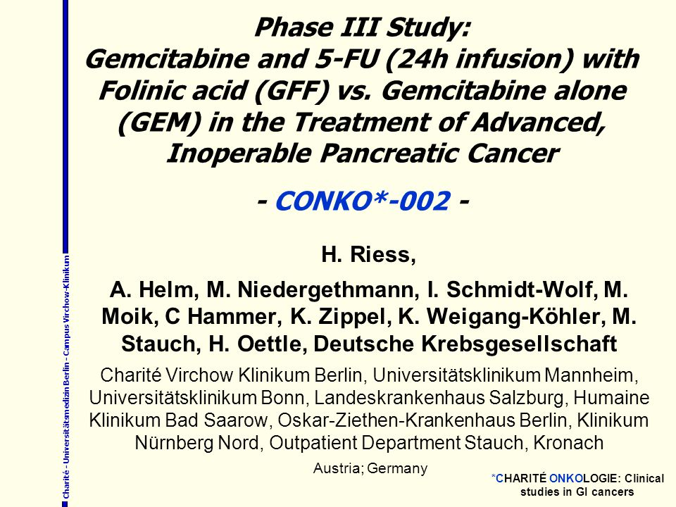 Charité - Universitätsmedizin Berlin - Campus Virchow-Klinikum Phase III Study: Gemcitabine and 5-FU (24h infusion) with Folinic acid (GFF) vs.