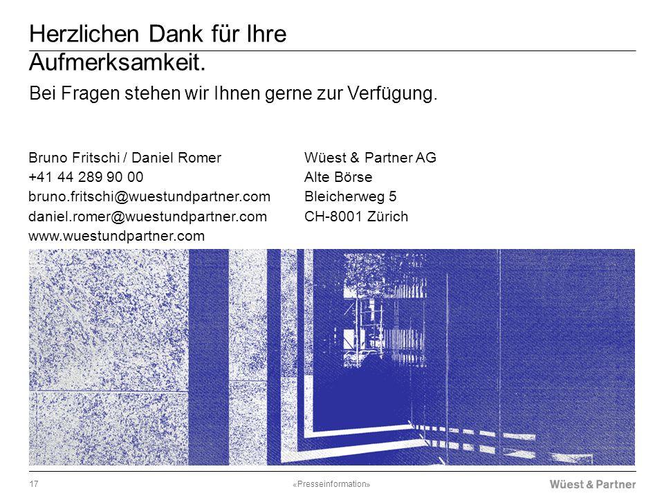 «Presseinformation»17 Bei Fragen stehen wir Ihnen gerne zur Verfügung. Herzlichen Dank für Ihre Aufmerksamkeit. Bruno Fritschi / Daniel Romer +41 44 2
