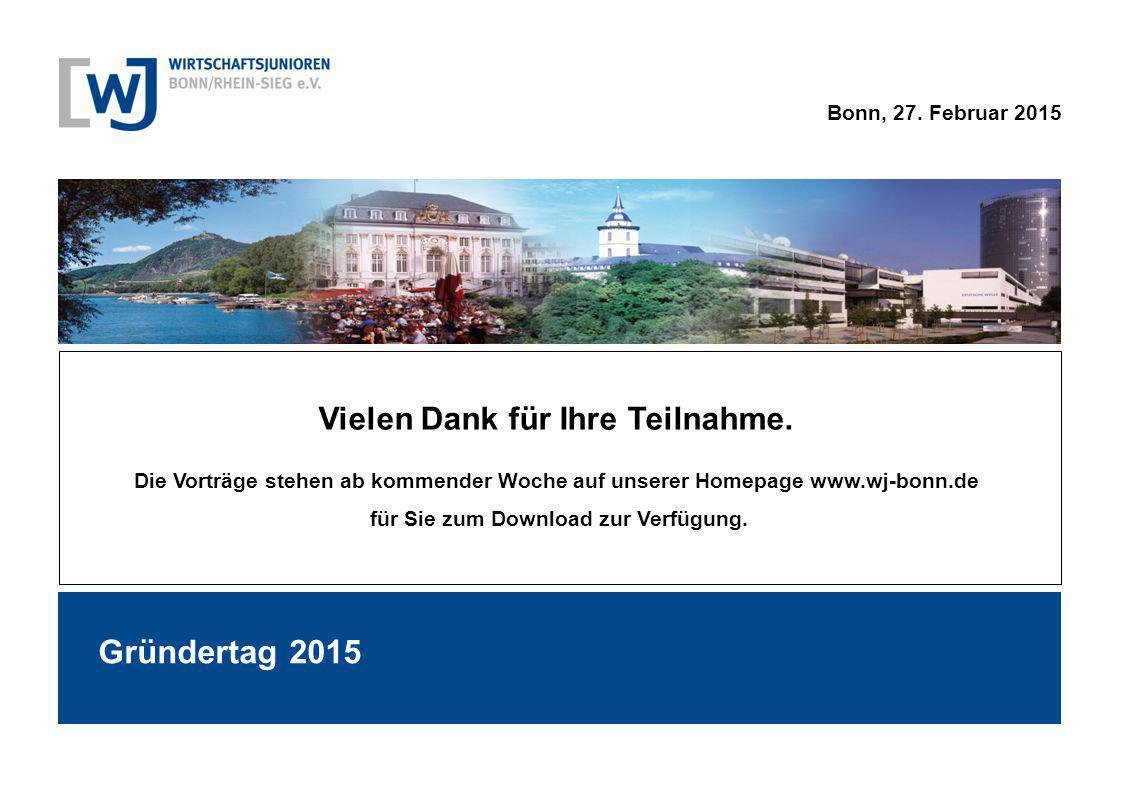 Bonn, 27. Februar 2015 Vielen Dank für Ihre Teilnahme. Die Vorträge stehen ab kommender Woche auf unserer Homepage www.wj-bonn.de für Sie zum Download