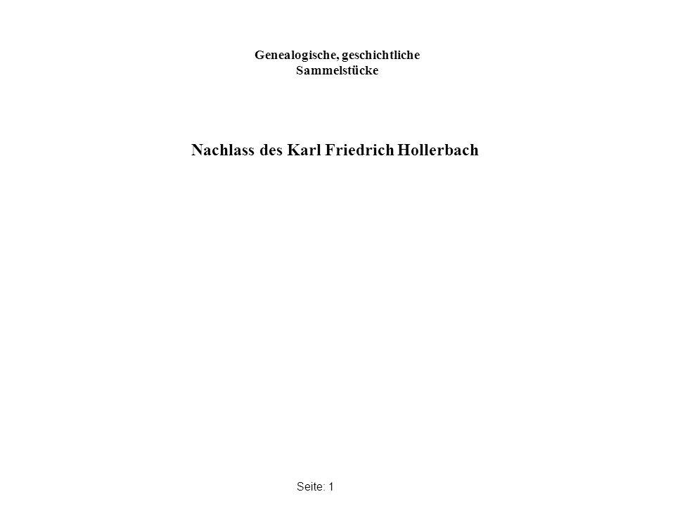 Genealogische, geschichtliche Sammelstücke Seite: 1 Nachlass des Karl Friedrich Hollerbach