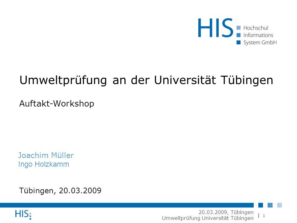 1 20.03.2009, Tübingen Umweltprüfung Universität Tübingen Umweltprüfung an der Universität Tübingen Auftakt-Workshop Joachim Müller Ingo Holzkamm Tübingen, 20.03.2009