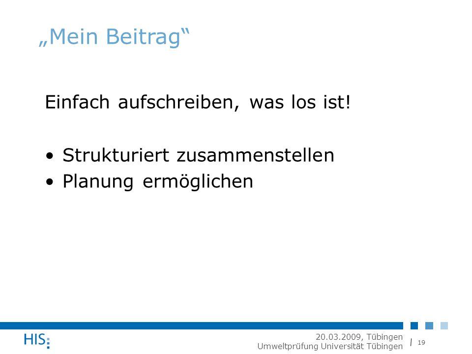 """19 20.03.2009, Tübingen Umweltprüfung Universität Tübingen """"Mein Beitrag Einfach aufschreiben, was los ist."""