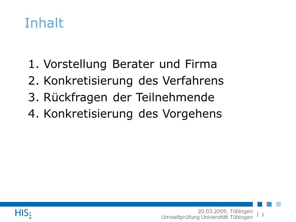 3 20.03.2009, Tübingen Umweltprüfung Universität Tübingen Inhalt 1. Vorstellung Berater und Firma