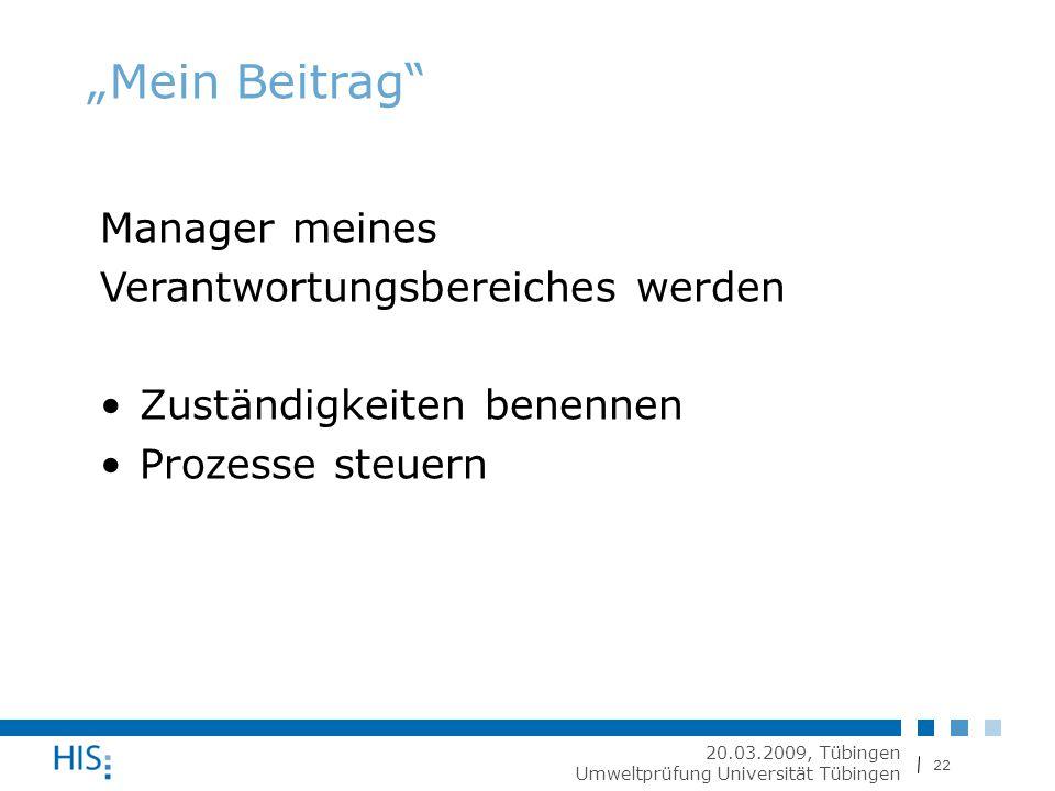 """22 20.03.2009, Tübingen Umweltprüfung Universität Tübingen """"Mein Beitrag Manager meines Verantwortungsbereiches werden Zuständigkeiten benennen Prozesse steuern"""