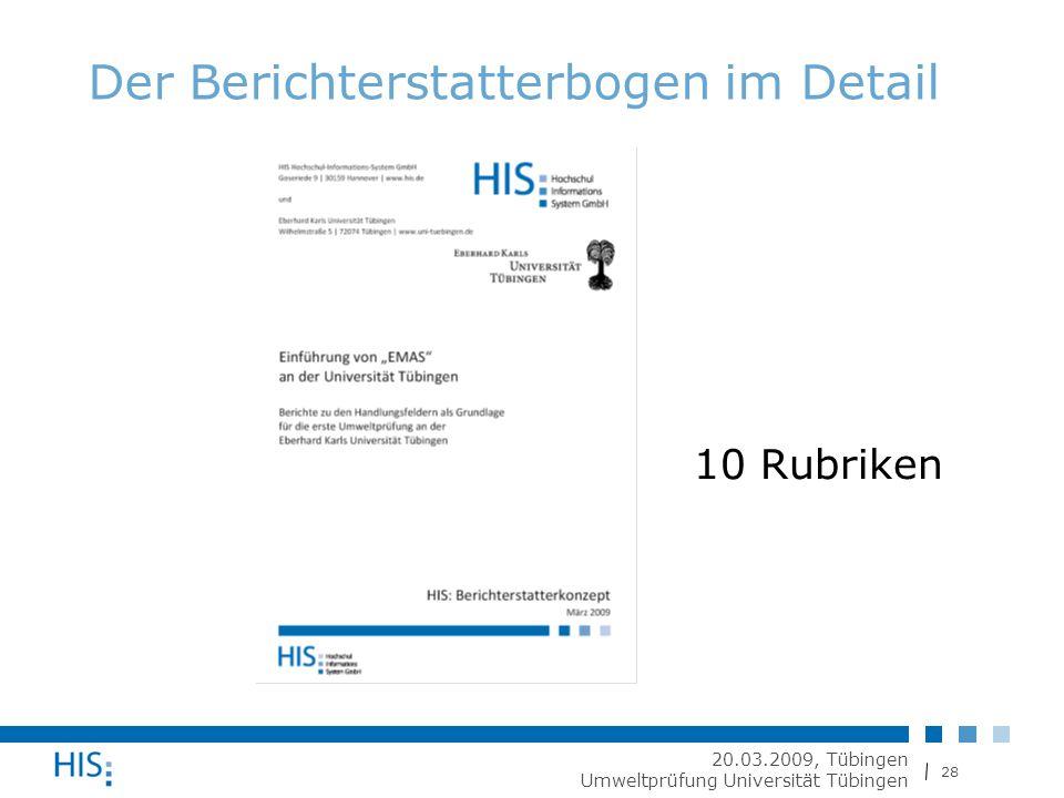 28 20.03.2009, Tübingen Umweltprüfung Universität Tübingen Der Berichterstatterbogen im Detail 10 Rubriken