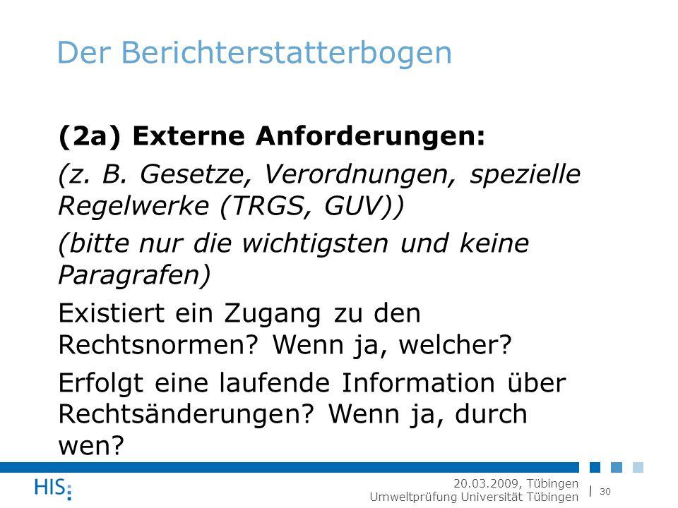 30 20.03.2009, Tübingen Umweltprüfung Universität Tübingen Der Berichterstatterbogen (2a) Externe Anforderungen: (z.