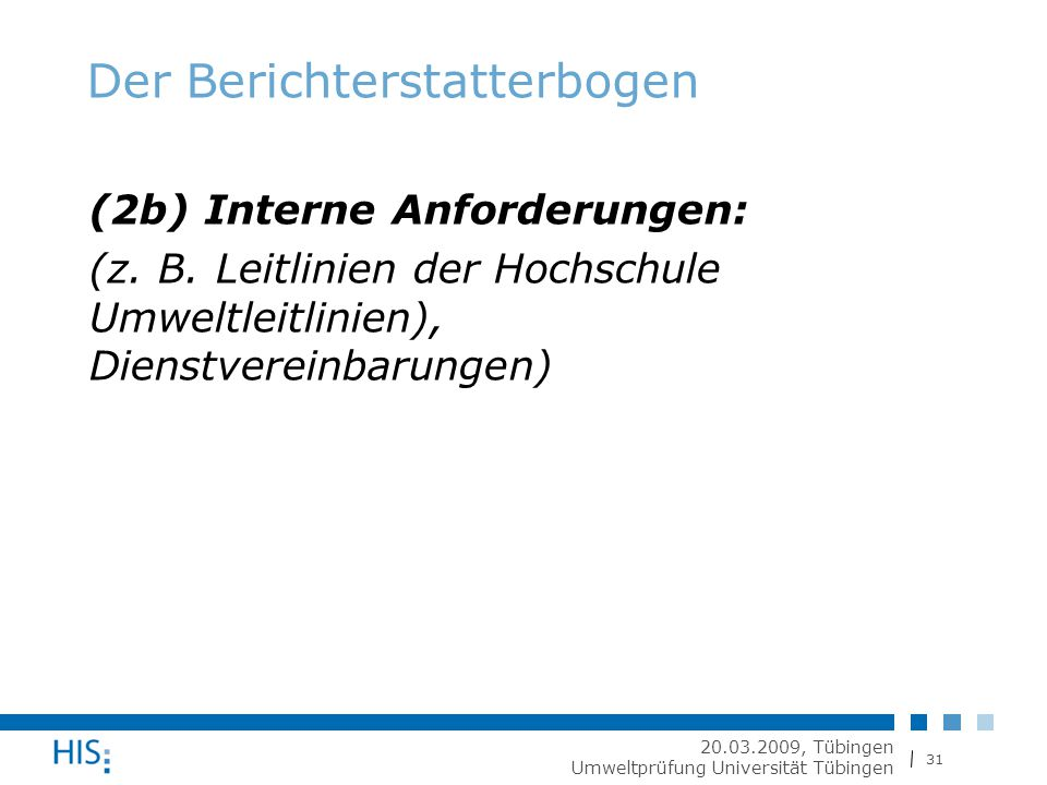 31 20.03.2009, Tübingen Umweltprüfung Universität Tübingen Der Berichterstatterbogen (2b) Interne Anforderungen: (z.