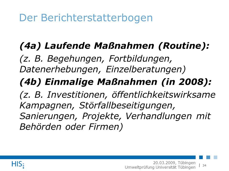 34 20.03.2009, Tübingen Umweltprüfung Universität Tübingen Der Berichterstatterbogen (4a) Laufende Maßnahmen (Routine): (z.