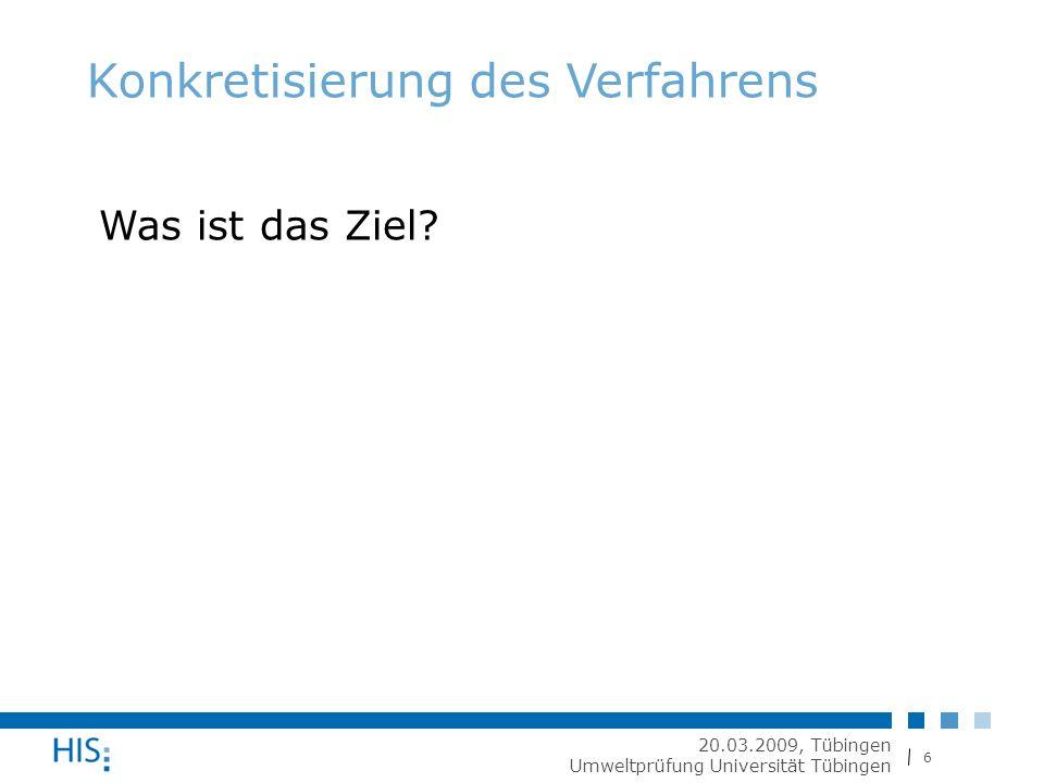 27 20.03.2009, Tübingen Umweltprüfung Universität Tübingen Konkretisierung des weiteren Vorgehens (1)Ausfüllen der Berichterstatterbögen und Zusendung an HIS (31.03.2009) (2)Prüfung auf Vollständigkeit und Plausibilität durch HIS (3)Präsentation und Diskussion der Ergebnisse durch Berichterstatter (20.
