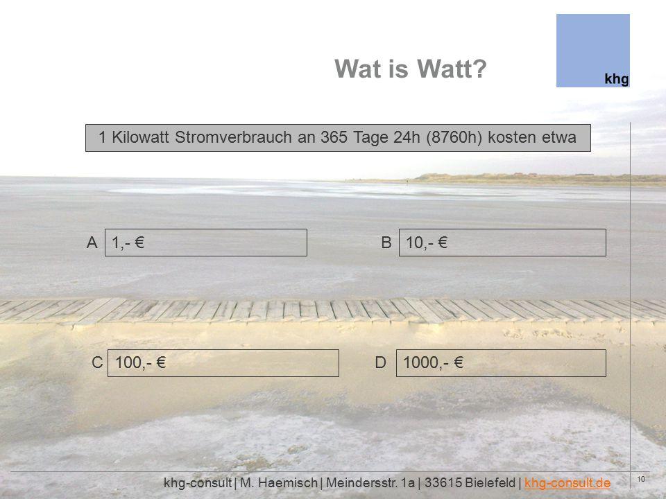 10 Wat is Watt. khg-consult | M. Haemisch | Meindersstr.